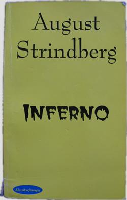 I Inferno beskriver Strindberg sin kris och hur han får diagnosen neurasteni, det vi idag kallar utbrändhet eller utmattningsdepression.